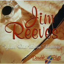 Cd / Jim Reeves = Your Old Love Letters (importado)