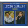 Cd Luiz De Carvalho - Meus Hinos Queridos - Vol 1 * Original