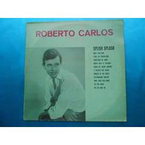 Lp Roberto Carlos P/1992- Splich Splach -columbia