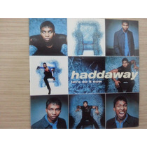 Cd Haddaway Lets Do It Now