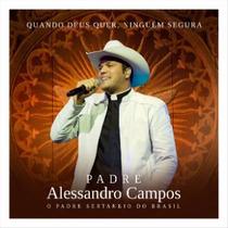 Padre Alessandro Campos - Quando Deus Quer Ninguém Segura -
