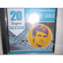 Bobby De Carlo 20 Super Sucessos Cd Novo Lacrado S/dt