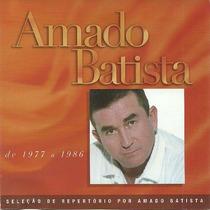 Amado Batista De 1977 A 1986 Seleção De Repertório