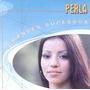 Cd Perla Grandes Sucessos (2000) - Novo Lacrado Original