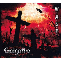 W.a.s.p.-golgotha( Digipack- Novo Álbum)