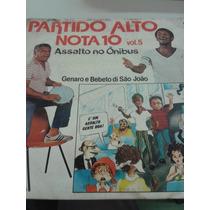 Vinil Lp Partido Alto Nota 10 Vol. 5 - Assalto No Ônibus