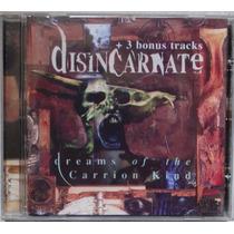 Disincarnate - Dreams Of The Carrion Kind Com 3 Bônus