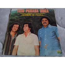 Lp Trio Parada Dura / Homem De Pedra / Ano 1979