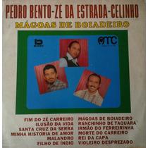 Pedro Bento - Zé Da Estrada - Celinho - Lp - Veja O Video