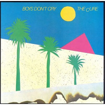 Cd The Cure - Boys Dont Cry (p) 1979 - Lacrado