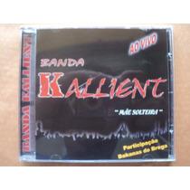 Banda Kalliente- Cd Mãe Solteira (ao Vivo)- 2002- Zerado!
