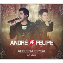 Cd André E Felipe - Acelera E Pisa - Ao Vivo [lançamento]