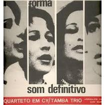 Quarteto Em Cy Com Tamba Trio Som Definitivo Lp Forma 1966