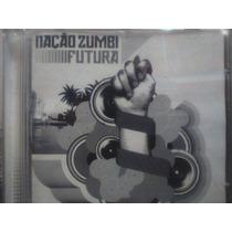 Cd - Nação Zumbi - Futura