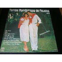 Lp Temas Romanticos De Novelas Vol.3 - Disco Vinil, Ano 1984