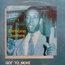 Lp - Elmore James - Got To Move - Vinil Raro