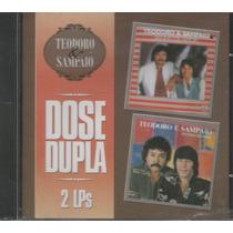 Cd - Teodoro & Sampaio - Dose Dupla 2 Lps Em 1 Cd - Lacrado