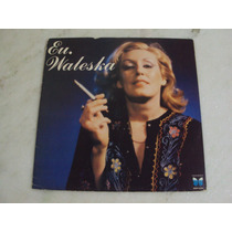 Lp Eu Waleska - 1978 (excelente) + Encarte