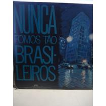 Lp-vinil - Plebe Rude - Nunca Fomos Tão Brasileiros