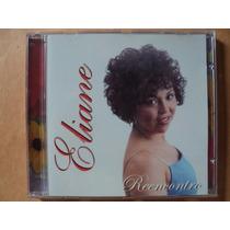 Eliane- Cd Reencontro- 2001- Original- Zerado!