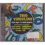 Trio Virculino - Cd Isso Aqui Tá Bom Demais - Lacrado
