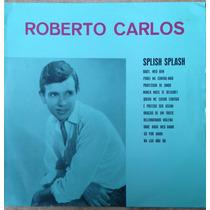 Lp Vinil - Roberto Carlos Splish Splash - Re-edição.