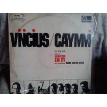 Lp-vinicius/caymmi No Zum Zum Quarteto Em Cy /oscar C. Neves