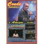 Dvd Conde E Banda Só Brega E Amigos 03 Original + Frete Grát