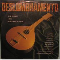 José Duarte & Seu Bandolim De Ouro - Deslumbramento - 1979