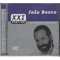 Cd João Bosco - Xxi Vinteum : 21 Grandes Sucessos