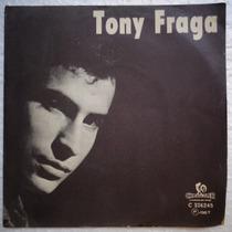 Tony Fraga Compacto Vinil Não Te Esquecerei 1967 Mono