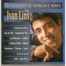 Cd Ivan Lins - Os Sucessos De Novelas E Sério - Usado***