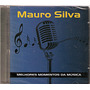 Cd Mauro Silva - Melhores Momentos Da Música - Novo***