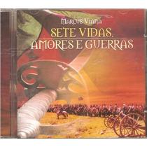Cd Marcus Viana - Sete Vidas, Amores E Guerras