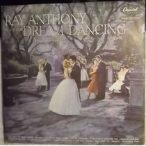 Lp / Vinil Clássico: Ray Anthony - Plays For Dream Dancing