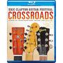 Eric Clapton - Crossroads 2013 Blu Ray Duplo 5 Horas De Show