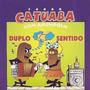Cd Catuaba Com Amendoim - Duplo Sentido Frete Gratis