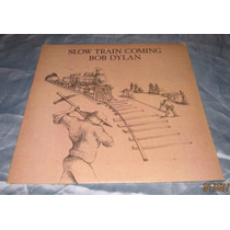 Lp Bob Dylan - Slow Train Coming Excelente!
