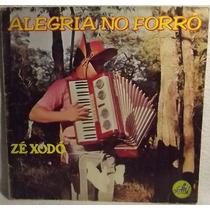 Lp / Vinil Forró: Zé Xodó - Alegria No Forró