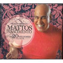 Cd Mattos Nascimento - As 20 Melhores - Sel Essencial Vol 6