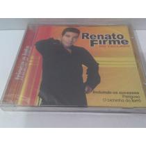 Cd Renato Firme - Trinca A Lata