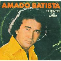 Lp Vinil Amado Batista *sementes De Amor * Disco De Colecion