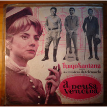 Hugo Santana Compacto Vinil Nac A Deusa Vencida Novela 1965