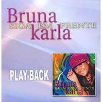 Playback Bruna Karla - Siga Em Frente [original]