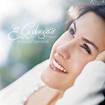 Cd Melissa Barcelos - Em Adoração / Duplo: Cd + Playback.