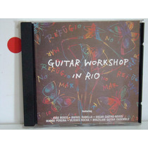 Cd - Guitar Workshop In Rio - J.bosco/r.rabello/o.castro....