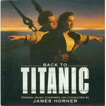 Cd Back The Titanic - James Horner ( Imp - Frete Gratis )