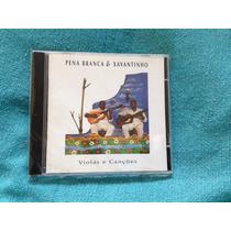 Cd Pena Branca Xavantinho Violas Canções 1ª Ed. 1994 Lacrado