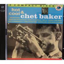 Cd Chet Baker - Hot & Cool ( Cd Duplo )