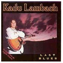 Cd Kadu Lambach - Last Blues (novo/lacrado)